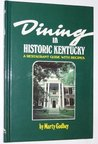 Dining In Historic Kentucky: A Restaurant Guide With Recipes