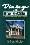 Dining in the Historic South: A Restaurant Guide with Recipes