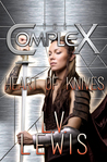 Heart of Knives (The Complex)