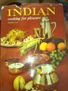 Indian cooking for pleasure