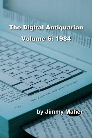 The Digital Antiquarian Volume 6: 1984