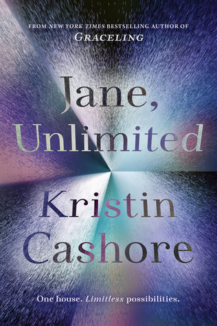 Jane, Unlimited by Kristen Cashore