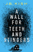 A Wall for Teeth and Stingers