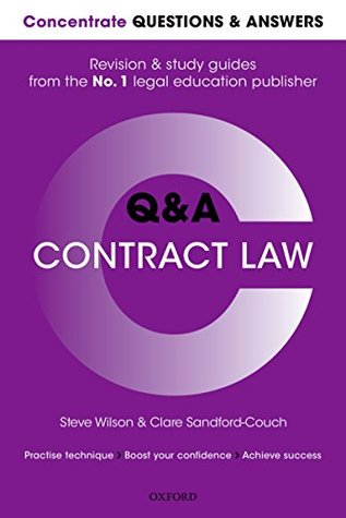 Concentrate Questions and Answers Contract Law: Law Q&A Revision and Study Guide