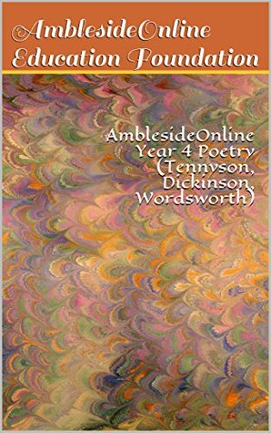 AmblesideOnline Year 4 Poetry: Tennyson, Dickinson, Wordsworth (annotated)