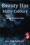 Beauty Has Many Colours