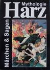 Mythologie Harz: Märchen und Sagen