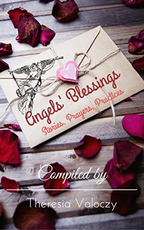 Angels' Blessings: Stories, Prayers, Practices