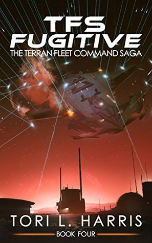 TFS Fugitive (The Terran Fleet Command Saga, #4)
