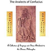 The Analects of Confucius: A Collection of Sayings and Ideas Attributed to the Chinese Philosopher