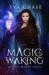 Magic Waking (Legends Reborn, #1)