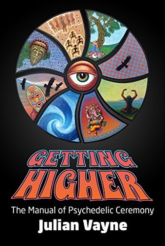Getting Higher: The Manual of Psychedelic Ceremony