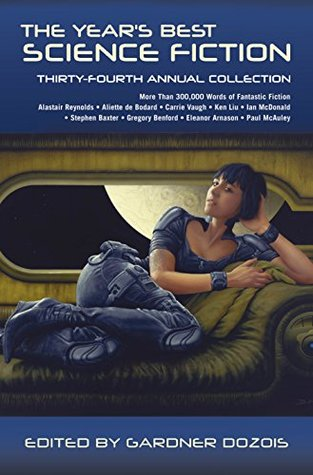 The Year's Best Science Fiction: Thirty-Fourth Annual Collection