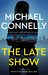 The Late Show (Renée Ballard, #1) by Michael Connelly