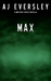 Max by A.J. Eversley