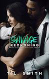 Savage Reckoning by T.L.  Smith