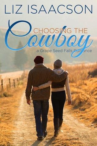 Choosing the Cowboy (Grape Seed Falls Romance, #1)