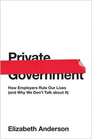 Private government how employers rule our lives by elizabeth s 32889465 fandeluxe Gallery