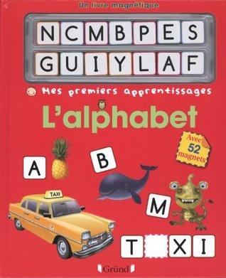 L'alphabet: Avec 52 magnets