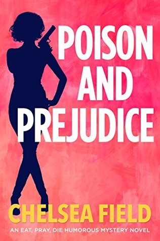 Poison and Prejudice (An Eat, Pray, Die Humorous Mystery #4)