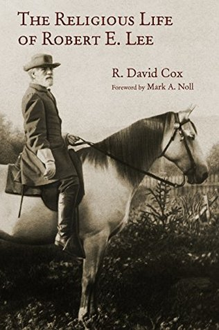 The Religious Life of Robert E. Lee (Library of Religious Biography