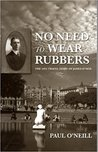 No Need To Wear Rubbers: The 1925 Travel Diary Of James O'neil