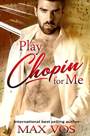 Release Day Review: Play Chopin for Me by Max Vos