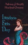 Loneliness Ebbs Deep by Adrian J. Smith