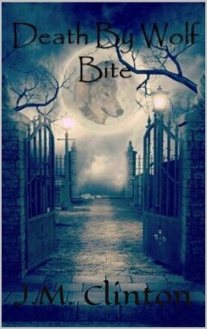 Death By Wolf Bite (Wolf Bite Trilogy #1)