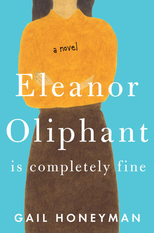 Image result for eleanor oliphant is completely fine goodreads