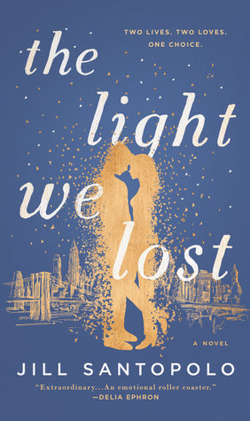 The Light We Lost by Jill Santopolo