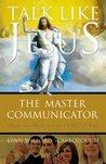 Talk Like Jesus: The Master Communicator