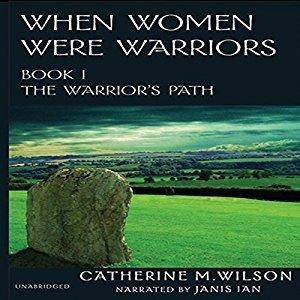 The Warrior's Path (When Women Were Warriors, #1)