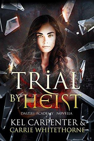 Trial by Heist (Daizlei Academy, #1.5)
