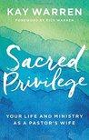 Sacred Privilege by Kay Warren
