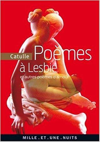 Poèmes à Lesbie et autres poèmes d'amour por Catulle