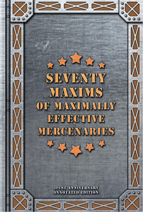 Seventy Maxims of Maximally Effective Mercenaries