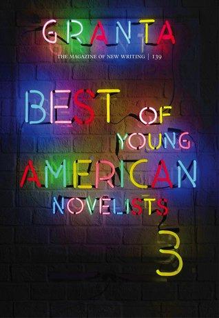 Granta 139: Best of Young American Novelists 3 EPUB