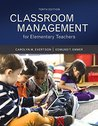 Classroom Management for Elementary Teachers with MyEducationLab with Enhanced Pearson eText, Loose-Leaf Version -- Access Card Package (10th Edition) (What's New in Ed Psych / Tests & Measurements)