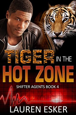 Tiger in the Hot Zone(Shifter Agents 4)