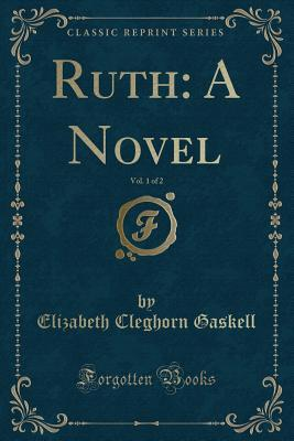 Ruth: A Novel, Vol. 1 of 2