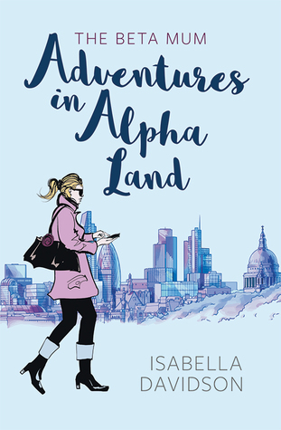 The Beta Mum, Adventures in Alpha-Land