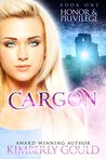 Honor & Privilege (Cargon Trilogy Book 1)