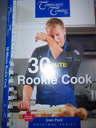 Company's Coming: 30 Minute Rookie Cook