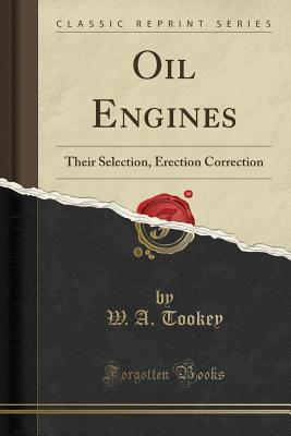 Oil Engines: Their Selection, Erection Correction