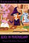 Alice in Murderland (Magical Bookshop Mystery, #1)