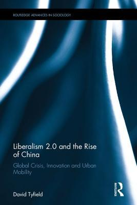 Innovation, China and the Crises of Neoliberalism: Liberalism 2.0 and the New 19th Century