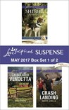 Harlequin Love Inspired Suspense May 2017 - Box Set 1 of 2: Sheriff\Calculated Vendetta\Crash Landing