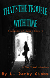 That's the Trouble with Time (Students of Jump Book 4)