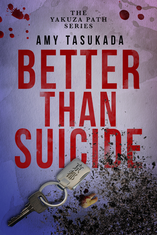 Author Request Book Review: Better Than Suicide (The Yakuza Path #2) by Amy Tasukada